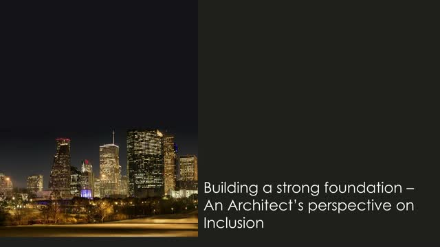 Building a Strong Foundation: An Architect's Perspective on Inclusion