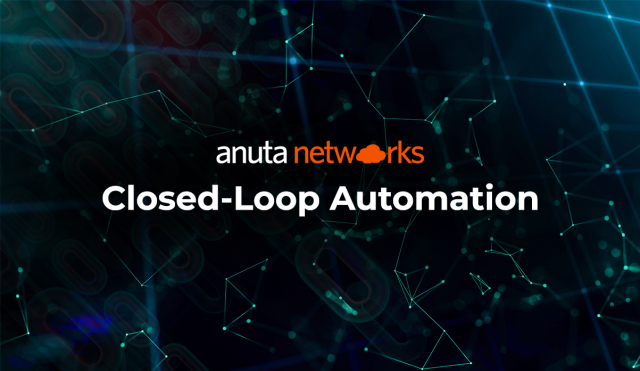 1-Minute introduction to Closed Loop Automation from Anuta Networks