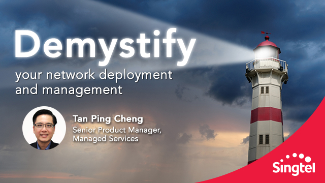 Demystify your network deployment and management
