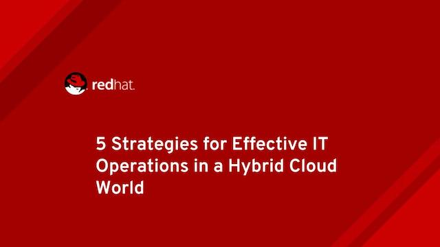 5 Strategies of Effective IT Operations in a Hybrid Cloud World