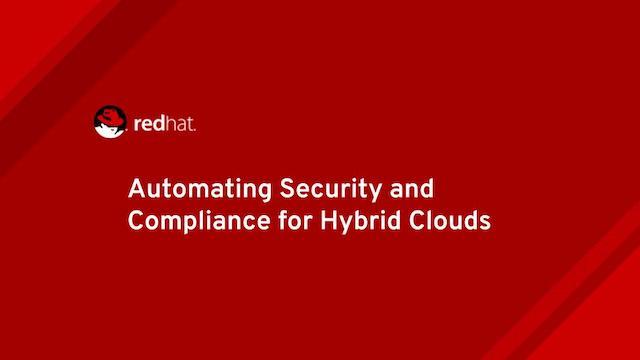 Automating Security and Compliance for Hybrid Clouds