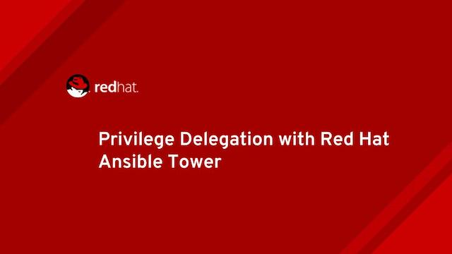 Privilege Delegation with Red Hat Ansible Tower