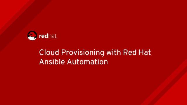 Cloud Provisioning with Red Hat Ansible Automation