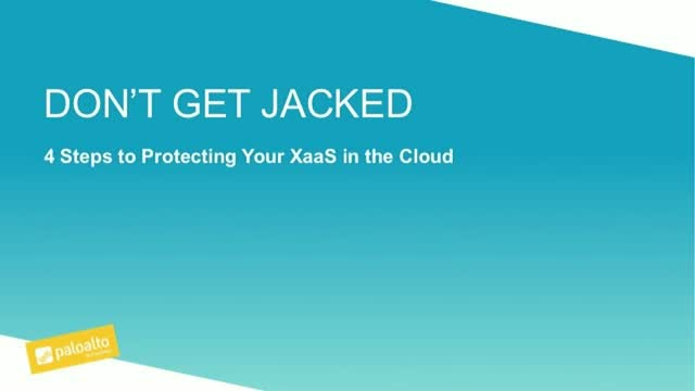Don't Get Jacked: 4 Steps to Protect Your Xaas in the Cloud