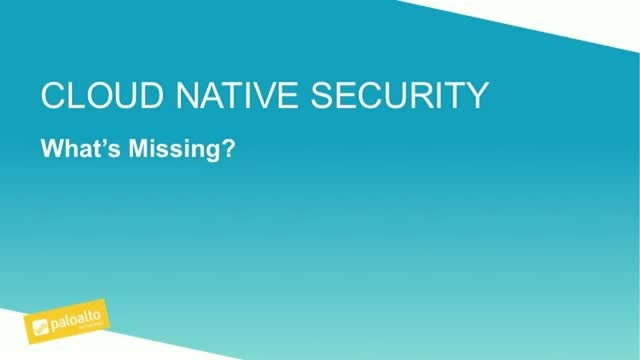 Summer Series - Cloud Native Security: What's Missing?