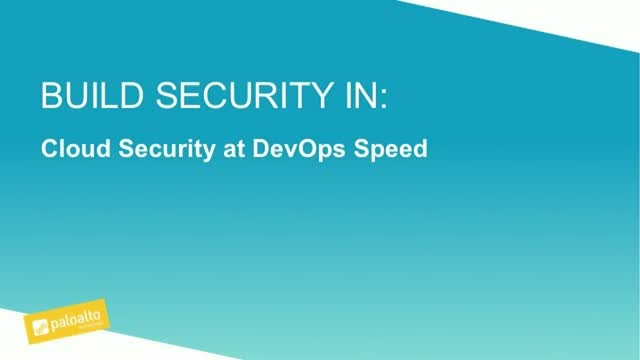 Build Security In: Cloud Security at DevOps Speed