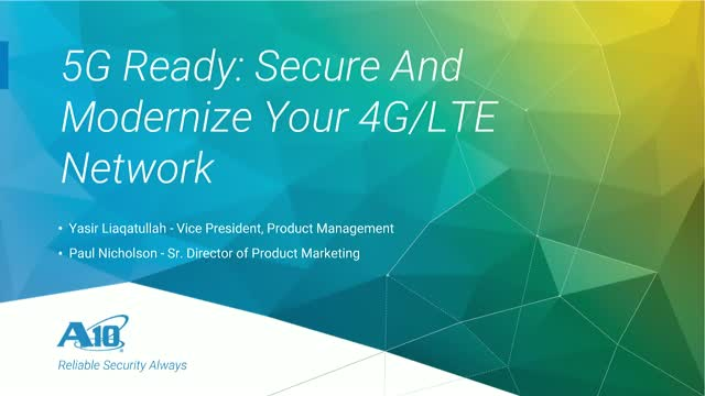 5G READY: SECURE AND MODERNIZE YOUR 4G/LTE NETWORK
