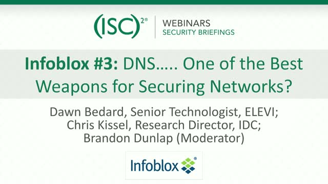 Infoblox #3: DNS….. One of the Best Weapons for Securing Networks?