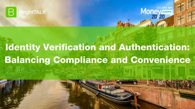 Identity Verification and Authentication: Balancing Compliance and Convenience