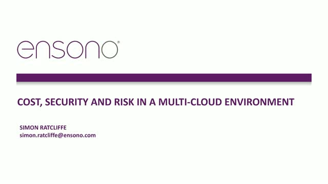 A Guide to Navigating Cost, Security and Risk in a Multi-Cloud Environment