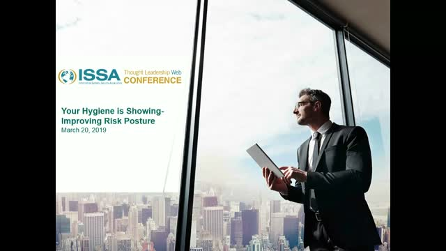 ISSA Thought Leadership Series: Your Hygiene is Showing-Improving Risk Posture