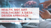 Health, not just healthcare: a data-driven approach