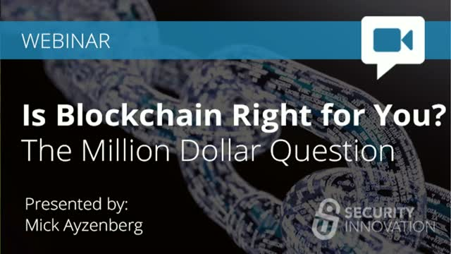 Is Blockchain Right for You? The Million Dollar Question.