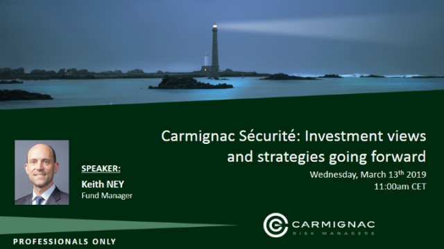 Carmignac Sécurité: Investment views and strategies going forward