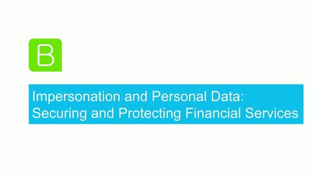 Impersonation and Personal Data: Securing and Protecting Financial Services