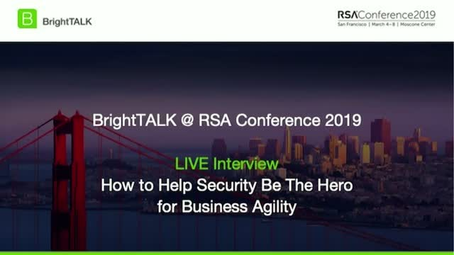 How To Help Security Be The Hero For Business Agility