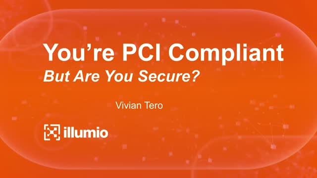 You're PCI Compliant. But Are You Secure?