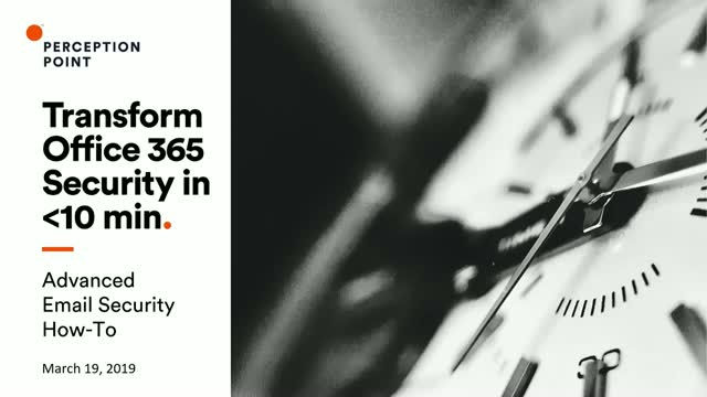 Transform Office 365 Email Security in less than 10 minutes