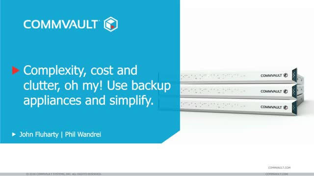 Complexity, Cost and Clutter, Oh My! Use Backup Appliances and Simplify
