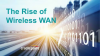 The Rise of Wireless WAN