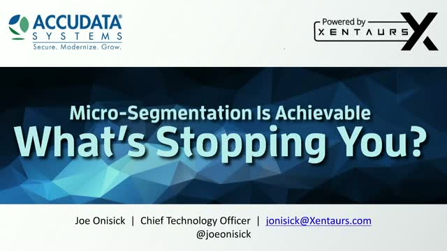 Micro-segmentation is achievable. What's stopping you?
