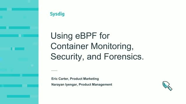 Using eBPF for Container Monitoring, Security, and Forensics