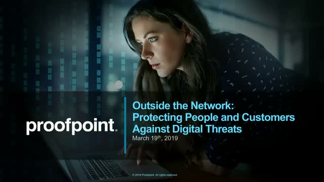 Outside the Network: Protecting People and Customers Against Digital Threats