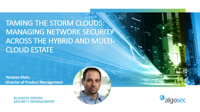 Taming the storm clouds: managing network security across hybrid and multi-cloud