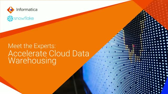 Meet the Experts: Accelerate Cloud Data Warehousing with Snowflake &  Informatica