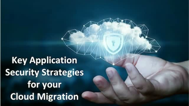 Key Application Security Strategies for your Cloud Migration