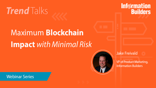 Trend Talks: Maximum Blockchain Impact with Minimal Risk