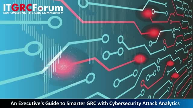 Executive's Guide to Smarter GRC with Cybersecurity Attack Analytics