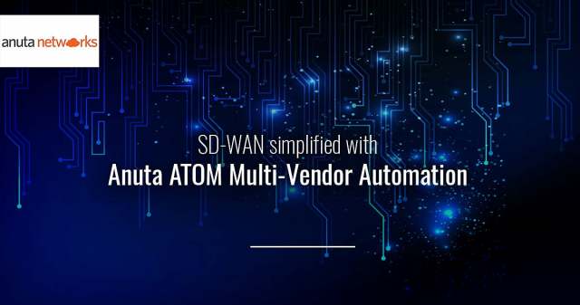 1-Minute Intro: Multi-Vendor SD-WAN Automation with Anuta ATOM