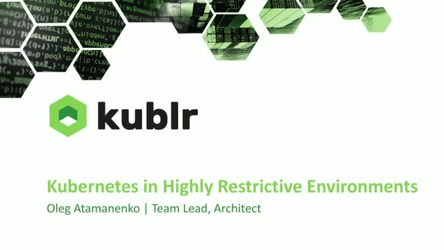 Kubernetes in Highly Restrictive Environments
