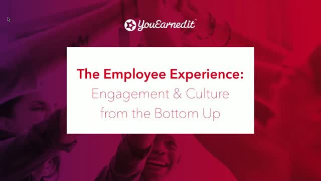 The Employee Experience: Engagement & Culture from the Bottom Up