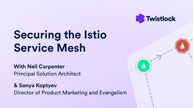 Securing the Istio Service Mesh: Twistlock Compliance Checks