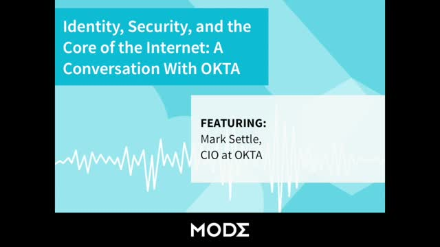 Identity, Security, and the Core of the Internet: A Conversation With OKTA