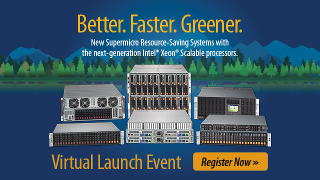 Better. Faster. Greener. Supermicro® Virtual Launch Event.