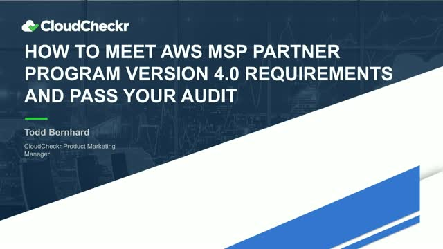 How to Meet AWS MSP Partner Program Version 4.0 Requirements and Pass Your Audit
