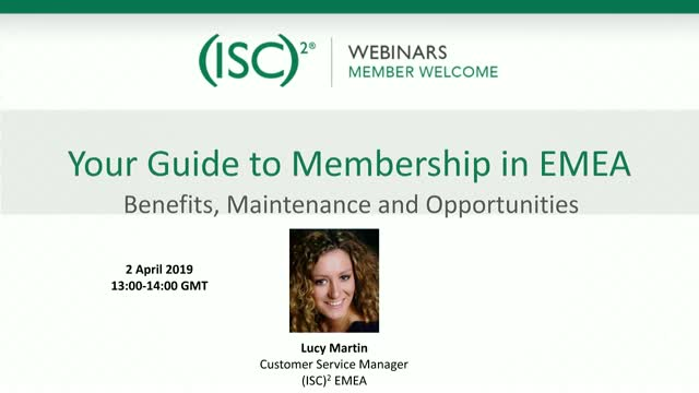 Your Guide to (ISC)² Membership in EMEA: Benefits, Maintenance and Opportunities