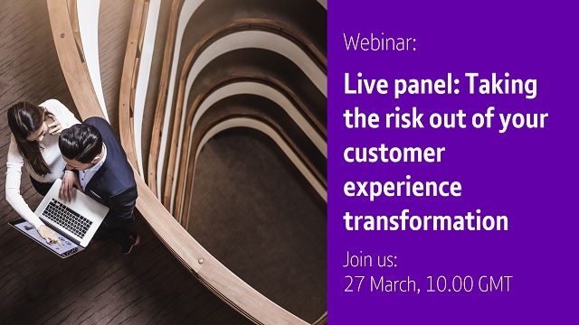 Live Panel: Taking the risk out of your customer experience transformation