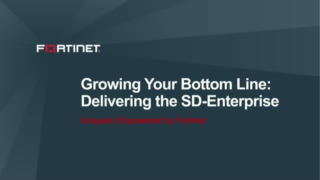 Growing Your Bottom Line: Expanding SD-WAN to Deliver the SD-Enterprise