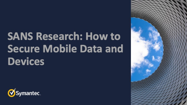 SANS Research: How to Secure Mobile Data and Devices