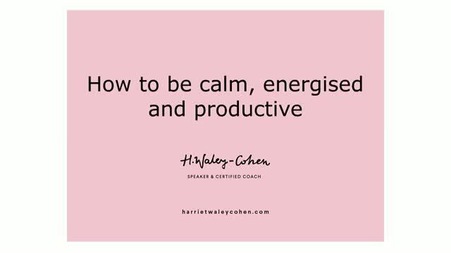 Be More Calm, Energised & Productive