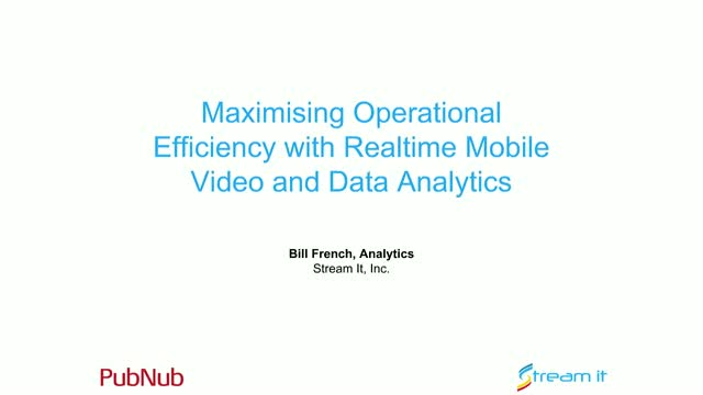 Maximising Operational Efficiency with Realtime Mobile Video and Data Analytics