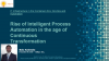 Rise of Intelligent Process Automation in the age of Continuous Transformation