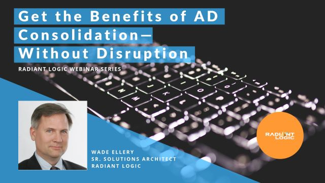 How to Get the Benefits of AD Consolidation Without Disruption