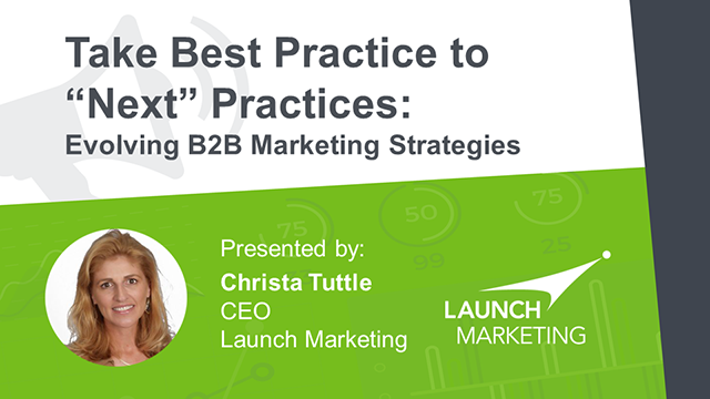 Take Best-Practices to Next-Practices: Forward-Thinking B2B Marketing Strategies