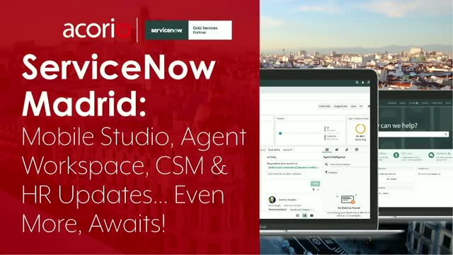 ServiceNow Madrid: Mobile Studio, Agent Workspace, HR & CSM Updates