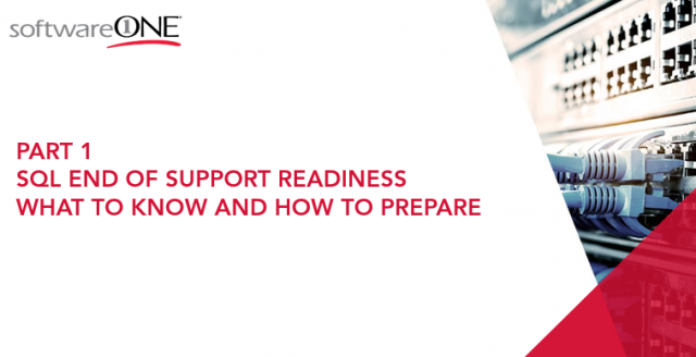Part 1 SQL End of Support Readiness: What to Know and How to Prepare